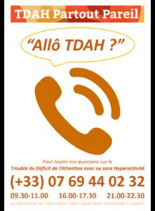 Pour nous contacter: Allô TDAH, notre permanence téléphonique joignable au +33(0)769440232